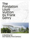 The fondation Louis Vuitton by Frank Gehry (English Edition)