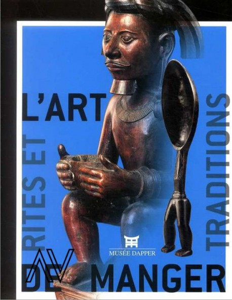 Catalogue d'exposition L'Art de manger - Musée Dapper