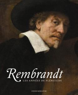 Catalogue d'exposition Rembrandt, les années de plénitude