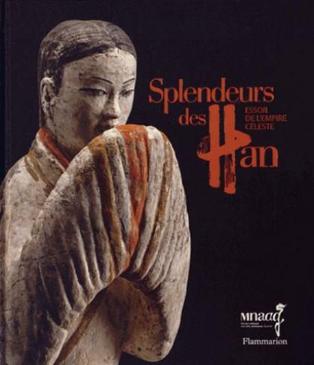 Catalogue d'exposition Splendeurs des Han - Essor de l'empire céleste