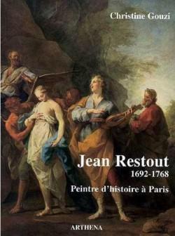 Jean Restout, 1692-1768 - Peintre d'histoire à Paris