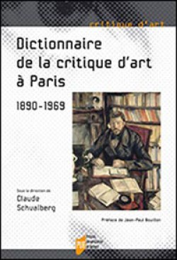 Dictionnaire de la critique d'art à Paris, 1890-1969