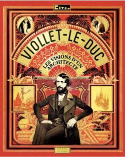Catalogue d'exposition Viollet-le-Duc, les visions d'un architecte