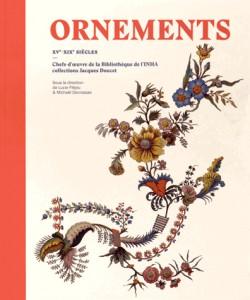 Catalogue d'exposition Ornements XVe-XIXe siècles - Chefs-d'oeuvre de la Bibliothèque de l'INHA