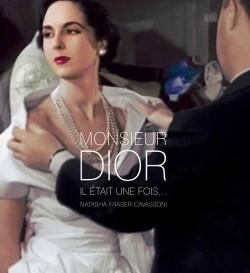 Monsieur Dior, il était une fois...