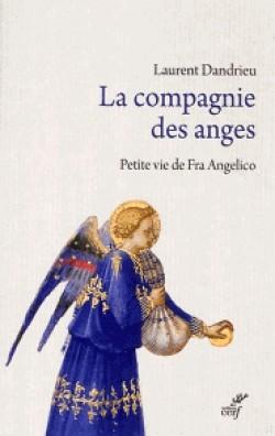 La compagnie des anges - Petite vie de Fra Angelico
