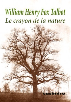 Le crayon de la nature - William Henry Fox Talbot