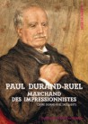 Paul Durand-Ruel - Le marchand des impressionnistes