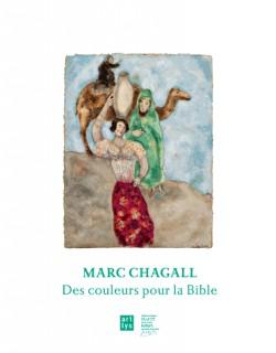 Marc Chagall - Des couleurs pour la Bible