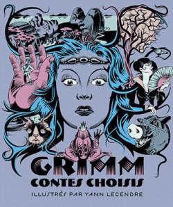 Grimm. Contes choisis - Illustrations de Yann Legendre
