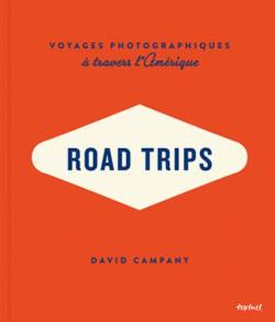 Road Trips. Voyages photographiques à travers l'Amérique.