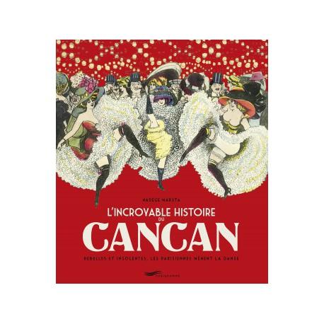L'Incroyable Histoire du cancan
