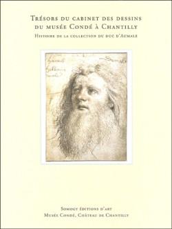 Trésors du cabinet des desssins du musée Condé à Chantilly - Histoire de la collection du duc d'Aumale