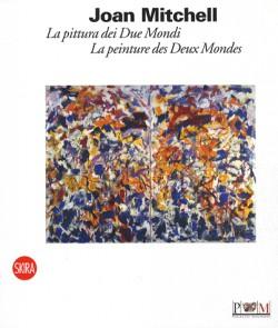 Joan Mitchell, la peinture des deux mondes