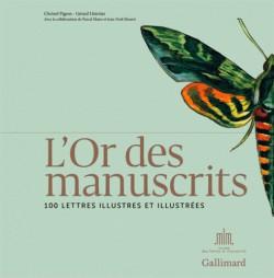 L'Or des manuscrits. 100 lettres illustres et illustrées