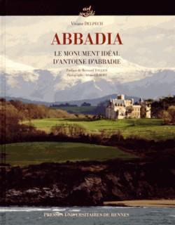 Abbadia - Le monument idéal d'Antoine d'Abbadie