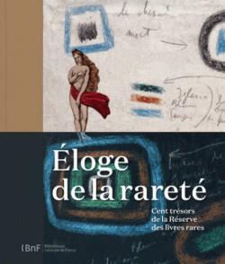 Eloge de la rareté - Cent trésors de la Réserve des livres rares