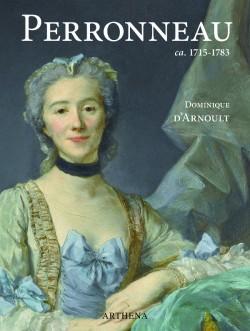 Jean-Baptiste Perronneau ca. 1715-1783, un portraitiste dans l'Europe des Lumières
