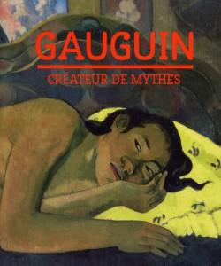 Catalogue d'exposition Gauguin, créateur de mythes