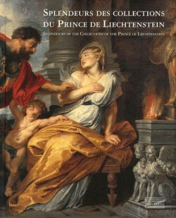 Catalogue d'exposition Splendeurs des collections princières du Liechtenstein