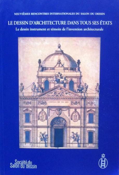 Société du salon du dessin - Le dessin instrument et témoin de l'invention architecturale