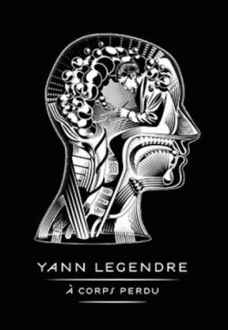 Catalogue d'exposition À corps perdu - Yann Legendre