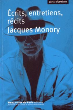 Jacques Monory - Ecrits, entretiens, récits