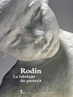 Rodin, la fabrique du portrait