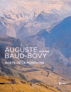 Auguste Baud-Bovy (1848-1899) - Poète de la montagne