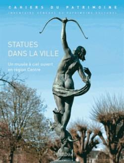 Statues dans la ville - Un musée à ciel ouvert en région Centre