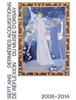 7 ans de réflexion - Dernières acquisitions du musée d'Orsay