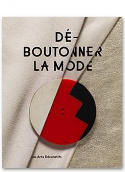 Déboutonner la mode - Musée des Arts décoratifs