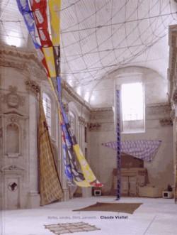 Claude Viallat : Voiles, cordes, filets, parasols...