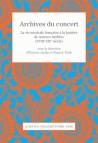 Archives du concert - La vie musicale française à la lumière de sources inédites (XVIIIe-XIXe siècle)