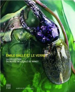 Emile Gallé et le verre - Collection du Musée de l'Ecole de Nancy