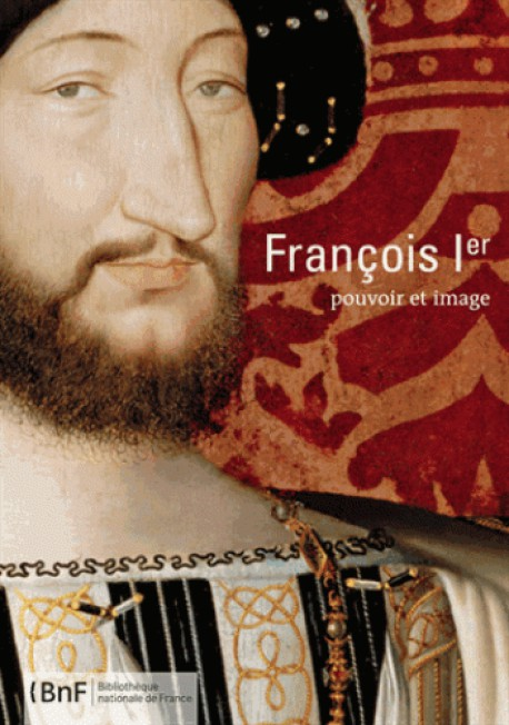 François Ier, pouvoir et image