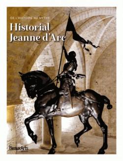 Historial Jeanne d'Arc - De l'histoire au mythe