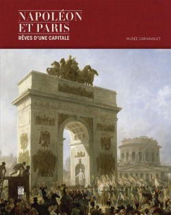 Catalogue d'exposition Napoléon et Paris, rêves d'une capitale
