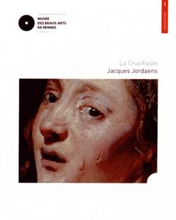 Jacques Jordaens, la Crucifixion - Musée des beaux-arts de Rennes