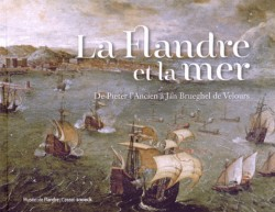 La Flandre et la mer, de Pieter l'Ancien à Jan Brueghel de Velours