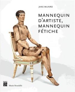 Catalogue Mannequin d'artiste, mannequin fétiche  - Musée Bourdelle