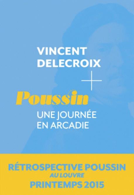 Nicolas Poussin - Une journée en Arcadie