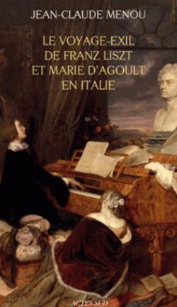 Le voyage exil de Franz Liszt et Marie d'Agoult en Italie (1837-1839)
