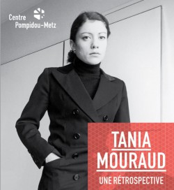 Catalogue Tania Mouraud : une rétrospective, Centre Pompidou-Metz