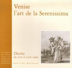 Venise, l'art de la Serenissima. Dessins des XVIIe et XVIIIe siècles