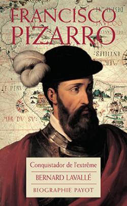 Francisco Pizzaro, Conquistador de l'extrême