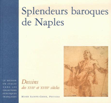 Splendeurs baroques de Naples. Dessins des XVIIe et XVIIIe siècles