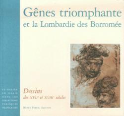 Gênes triomphante et la Lombardie des Borromée. Dessins des XVIIe et XVIIIe siècles