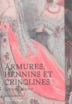 Catalogue d'exposition Armures, hennins et crinolines, costumes de scène