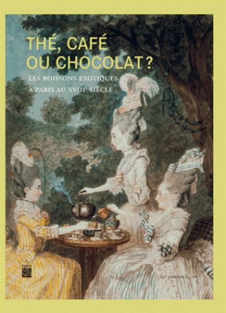 Catalogue d'exposition Thé, café ou chocolat ? Les boissons exotiques au XVIIIe siècle